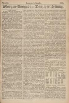 Morgen=Ausgabe der Danziger Zeitung. 1869, № 5750 (6 November)