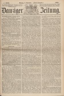 Danziger Zeitung. 1869, № 5753 (8 November) - (Abend-Ausgabe.)