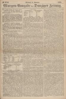 Morgen=Ausgabe der Danziger Zeitung. 1869, № 5756 (10 November)