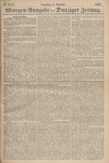 Morgen=Ausgabe der Danziger Zeitung. 1869, № 5758 (11 November)