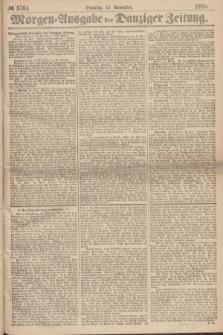 Morgen=Ausgabe der Danziger Zeitung. 1869, № 5764 (14 November)