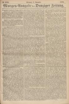 Morgen=Ausgabe der Danziger Zeitung. 1869, № 5768 (17 November)