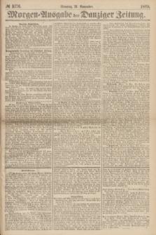 Morgen=Ausgabe der Danziger Zeitung. 1869, № 5776 (21 November)