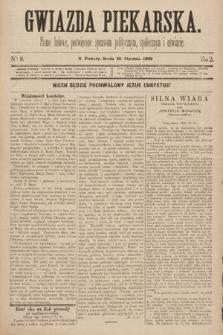 Gwiazda Piekarska : pismo ludowe, poświęcone sprawom politycznym, społecznym ioświecie. 1889, nr9