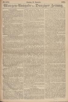 Morgen=Ausgabe der Danziger Zeitung. 1869, № 5788 (28 November)