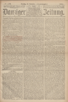 Danziger Zeitung. 1869, № 5791 (30 November) - (Abend-Ausgabe.)