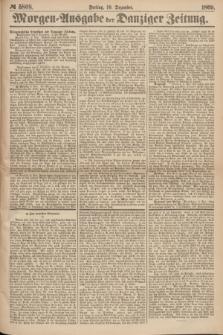 Morgen=Ausgabe der Danziger Zeitung. 1869, № 5808 (10 Dezember)