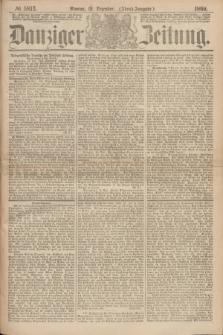 Danziger Zeitung. 1869, № 5813 (13 Dezember) - (Abend-Ausgabe.)