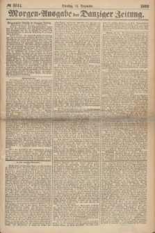 Morgen=Ausgabe der Danziger Zeitung. 1869, № 5814 (14 Dezember)
