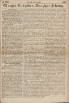 Morgen=Ausgabe der Danziger Zeitung. 1869, № 5816 (15 Dezember)