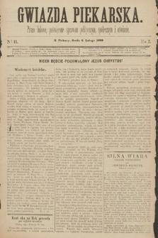 Gwiazda Piekarska : pismo ludowe, poświęcone sprawom politycznym, społecznym ioświecie. 1889, nr11
