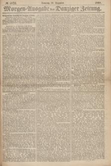 Morgen=Ausgabe der Danziger Zeitung. 1869, № 5824 (19 Dezember)
