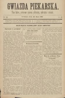 Gwiazda Piekarska : pismo ludowe, poświęcone sprawom politycznym, społecznym ioświecie. 1889, nr23