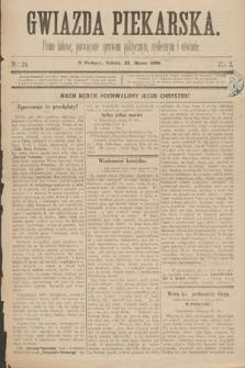 Gwiazda Piekarska : pismo ludowe, poświęcone sprawom politycznym, społecznym ioświecie. 1889, nr24