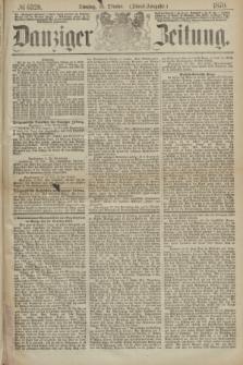 Danziger Zeitung. 1870, № 6329 (18 Oktober) - (Abend-Ausgabe.)