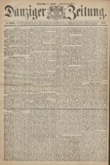 Danziger Zeitung. 1871, № 6463 (5 Januar) - (Abend-Ausgabe.)