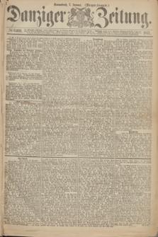 Danziger Zeitung. 1871, № 6466 (7 Januar) - (Morgen-Ausgabe.)