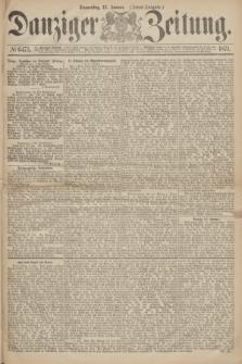 Danziger Zeitung. 1871, № 6475 (12 Januar) - (Abend-Ausgabe.)
