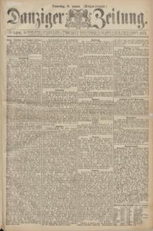 Danziger Zeitung. 1871, № 6486 (19 Januar) - (Morgen-Ausgabe.)