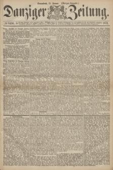 Danziger Zeitung. 1871, № 6490 (21 Januar) - (Morgen-Ausgabe.)