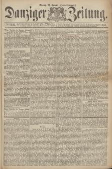 Danziger Zeitung. 1871, № 6493 (23 Januar) - (Abend-Ausgabe.)