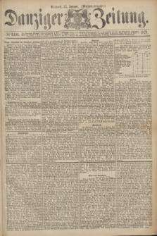 Danziger Zeitung. 1871, № 6496 (25 Januar) - (Morgen-Ausgabe.)