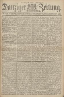 Danziger Zeitung. 1871, № 6499 (26 Januar) - (Abend-Ausgabe.)