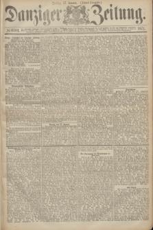 Danziger Zeitung. 1871, № 6501 (27 Januar) - (Abend-Ausgabe.)