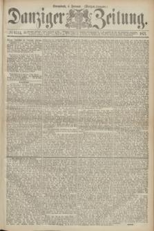 Danziger Zeitung. 1871, № 6514 (4 Februar) - (Morgen-Ausgabe.)