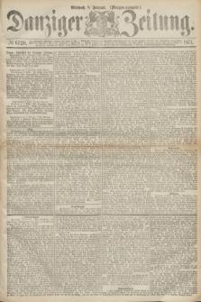 Danziger Zeitung. 1871, № 6520 (8 Februar) - (Morgen-Ausgabe.)