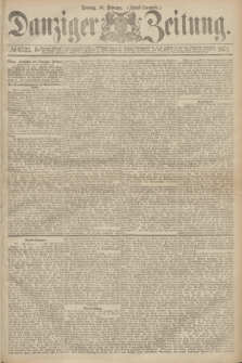 Danziger Zeitung. 1871, № 6525 (10 Februar) - (Abend-Ausgabe.)