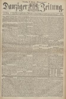 Danziger Zeitung. 1871, № 6534 (16 Februar) - (Morgen-Ausgabe.)