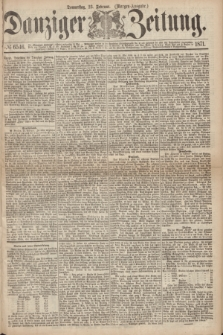 Danziger Zeitung. 1871, № 6546 (23 Februar) - (Morgen-Ausgabe.)