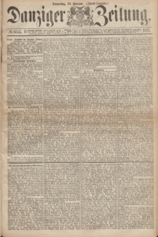Danziger Zeitung. 1871, № 6547 (23 Februar) - (Abend-Ausgabe.)