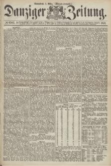 Danziger Zeitung. 1871, № 6562 (4 März) - (Morgen-Ausgabe.)