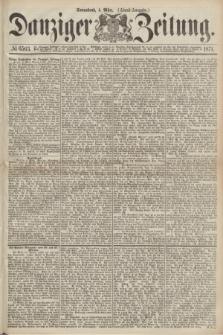 Danziger Zeitung. 1871, № 6563 (4 März) - (Abend-Ausgabe.)