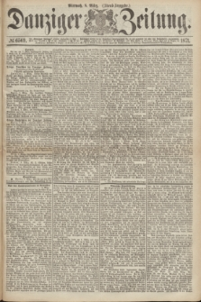 Danziger Zeitung. 1871, № 6569 (8 März) - (Abend-Ausgabe.)