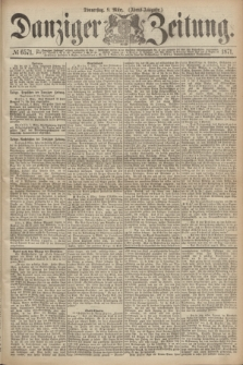Danziger Zeitung. 1871, № 6571 (9 März) - (Abend-Ausgabe.)