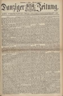 Danziger Zeitung. 1871, № 6574 (11 März) - (Morgen-Ausgabe.)