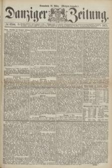 Danziger Zeitung. 1871, № 6586 (18 März) - (Morgen-Ausgabe.)