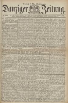 Danziger Zeitung. 1871, № 6587 (18 März) - (Abend-Ausgabe.)