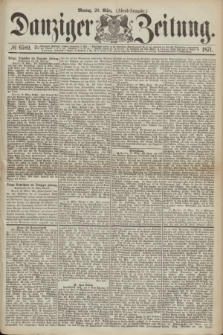 Danziger Zeitung. 1871, № 6589 (20 März) - (Abend-Ausgabe.)