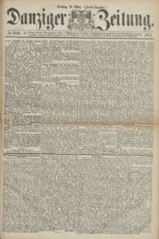 Danziger Zeitung. 1871, № 6591 (21 März) - (Abend-Ausgabe.)