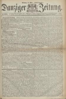 Danziger Zeitung. 1871, № 6593 (22 März) - (Abend-Ausgabe.)