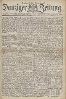 Danziger Zeitung. 1871, № 6598 (25 März) - (Morgen-Ausgabe.)