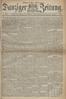 Danziger Zeitung. 1871, № 6604 (29 März) - (Morgen-Ausgabe.)