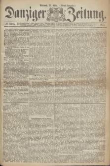 Danziger Zeitung. 1871, № 6605 (29 März) - (Abend-Ausgabe.)