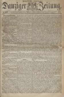 Danziger Zeitung. 1871, № 6609 (31 März) - (Abend-Ausgabe.)