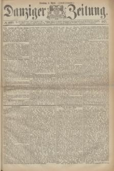 Danziger Zeitung. 1871, № 6615 (4 April) - (Abend-Ausgabe.)