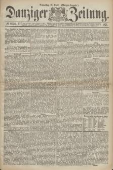 Danziger Zeitung. 1871, № 6626 (13 April) - (Morgen-Ausgabe.)